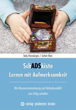 SchADSkiste – Lernen mit Aufmerksamkeit von Hasenjürgen,  Gaby, Klein,  Jochen