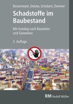 Schadstoffe im Baubestand von Bossemeyer,  Hans-Dieter, Dolata,  Stephan, Schubert,  Uwe, Zwiener,  Gerd