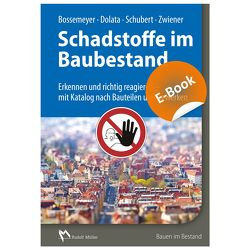 Schadstoffe im Baubestand – E-Book (PDF) von Bossemeyer,  Hans-Dieter, Dolata,  Stephan, Schubert,  Uwe, Zwiener,  Gerd