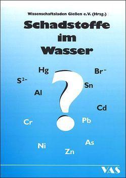 Schadstoffe im Wasser? / Schadstoffe im Wasser?? von Bayer,  Erich, Bertelsbeck,  Norbert, Derschau,  Claudia von, Pleschka,  Eva, Rumpf,  Claudia, Schuster,  Jürgen, Wischmeier-Bayer,  Marianne