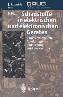Schadstoffe in elektrischen und elektronischen Geräten von Blum,  Bernhard, Schmidt,  Joachim
