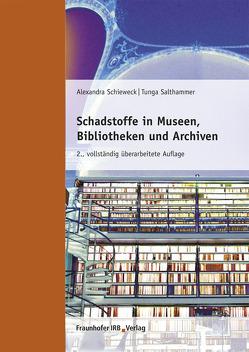 Schadstoffe in Museen, Bibliotheken und Archiven. von Salthammer,  Tunga, Schieweck,  Alexandra
