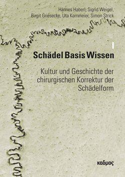Schädel Basis Wissen I von Griesecke,  Birgit, Haberl,  Hannes, Kornmeier,  Uta, Strick,  Simon, Weigel,  Sigrid