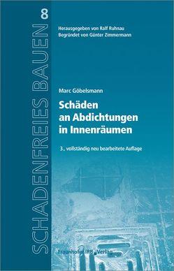Schäden an Abdichtungen in Innenräumen. von Göbelsmann,  Marc, Ruhnau,  Ralf
