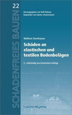 Schäden an elastischen und textilen Bodenbelägen. von Ruhnau,  Ralf, Steinhäuser,  Wolfram