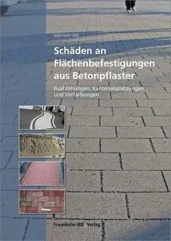 Schäden an Flächenbefestigungen aus Betonpflaster. von Voß,  Karl-Uwe