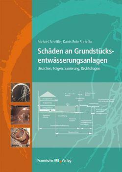 Schäden an Grundstücksentwässerungsanlagen. von Rohr-Suchalla,  Katrin, Scheffler,  Michael