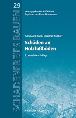 Schäden an Holzfußböden. von Rapp,  Andreas O., Ruhnau,  Ralf, Sudhoff,  Bernhard