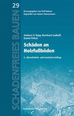 Schäden an Holzfußböden. von Pittich,  Daniel, Rapp,  Andreas O., Ruhnau,  Ralf, Sudhoff,  Bernhard