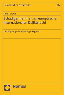 Schädigermehrheit im europäischen internationalen Deliktsrecht von Schulte,  Julia