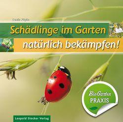 Schädlinge im Garten – natürlich bekämpfen von Hinterplattner,  Barbara, Pèpin,  Denis