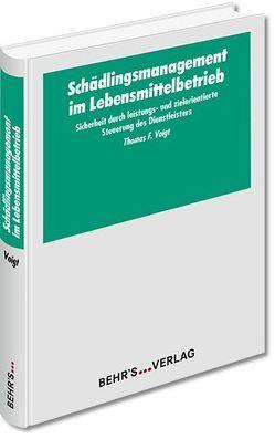 Schädlingsmanagement im Lebensmittelbetrieb von Voigt,  Thomas F.