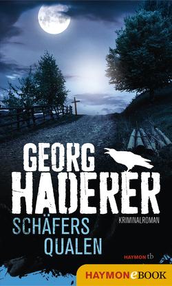 Schäfers Qualen von Haderer,  Georg