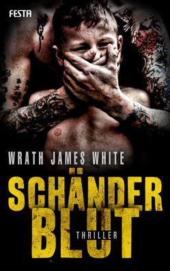 Schänderblut von White,  Wrath James