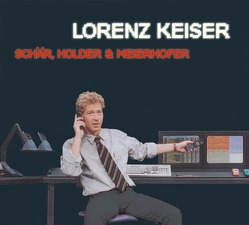 Schär, Holder & Meierhofer von Keiser,  Lorenz
