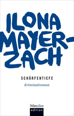 Schärfentiefe von Mayer-Zach,  Ilona
