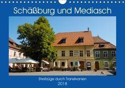 Schäßburg und Mediasch – Streifzüge durch Transilvanien (Wandkalender 2018 DIN A4 quer) von Hegerfeld-Reckert,  Anneli