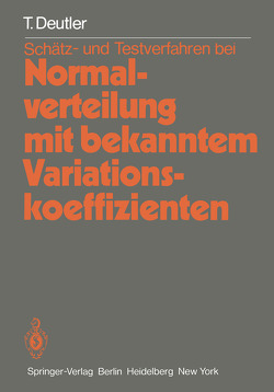 Schätz- und Testverfahren bei Normalverteilung mit bekanntem Variationskoeffizienten von Deutler,  T.