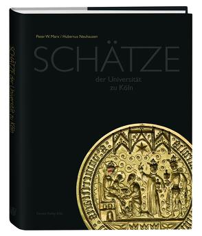 Schätze der Universität zu Köln von Marx,  Peter W., Neuhausen,  Hubertus