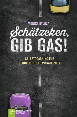 Schätzeken, gib Gas! von Bylitza,  Monika