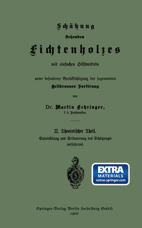 Schätzung stehenden Fichtenholzes mit einfachen Hilfsmitteln unter besonderer Berücksichtigung der sogenannten Heilbronner Sortirung von Behringer,  Martin