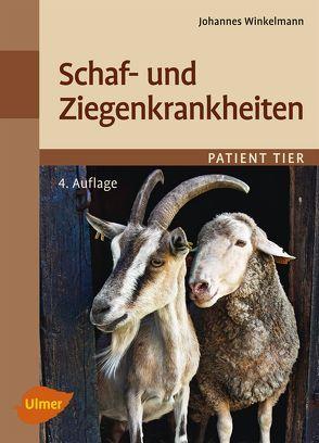 Schaf- und Ziegenkrankheiten von Winkelmann,  Johannes