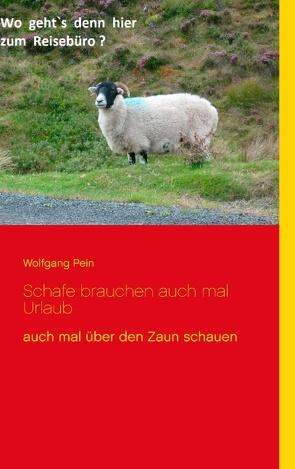 Schafe brauchen auch mal Urlaub von Pein,  Wolfgang