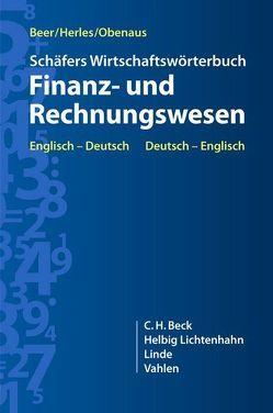 Schäfer Wirtschaftswörterbuch Finanz- und Rechnungswesen von Beer,  Axel, Herles,  Martin, Obenaus,  Wolfgang