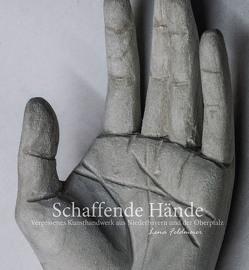 Schaffende Hände von Feldmeier,  Lena