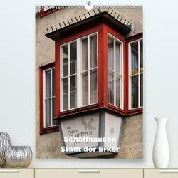 Schaffhausen – Stadt der Erker (Premium, hochwertiger DIN A2 Wandkalender 2021, Kunstdruck in Hochglanz) von Bartruff,  Thomas