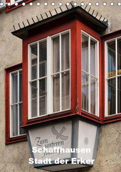 Schaffhausen – Stadt der Erker (Tischkalender 2019 DIN A5 hoch)