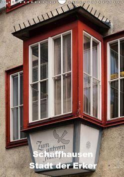 Schaffhausen – Stadt der Erker (Wandkalender 2019 DIN A3 hoch)