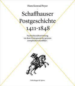 Schaffhauser Postgeschichte 141–1848 von Peyer,  Hans Konrad