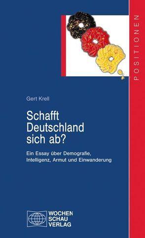 Schafft Deutschland sich ab? von Krell,  Gert