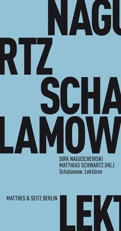 Schalamow. Lektüren von Naguschewski,  Dirk, Schwartz,  Matthias