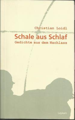 Schale aus Schlaf von Lavric,  Eva, Loidl,  Christian