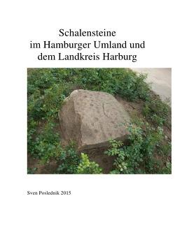 Schalensteine im Hamburger Umland von Poslednik,  Sven
