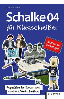 Schalke 04 für Klugscheißer von Homann,  Ulrich