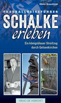 Schalke erleben von Kruschinski,  Olivier