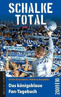 Schalke total von Berghöfer,  Matthias, Kruschinski,  Olivier