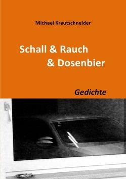 Schall & Rauch & Dosenbier von Krautschneider,  Michael