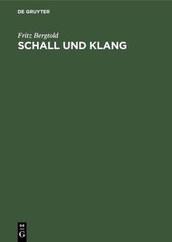 Schall und Klang von Bergtold,  Fritz