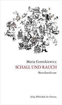 Schall und Rauch von Gornikiewicz,  Maria