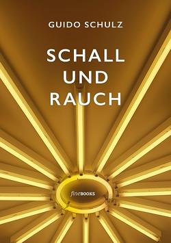 Schall und Rauch von Broicher,  Alexander, Schulz,  Guido, Tapprogge,  Mo, von Stuckrad-Barre,  Benjamin