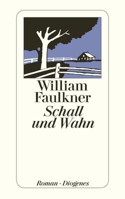 Schall und Wahn von Braem,  Helmut M., Faulkner,  William, Kaiser,  Elisabeth