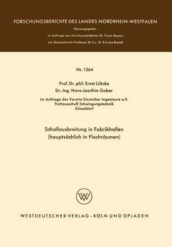 Schallausbreitung in Fabrikhallen (hauptsächlich in Flachräumen) von Lübcke,  Ernst