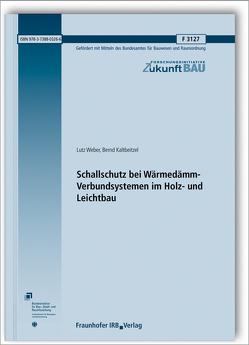 Schallschutz bei Wärmedämm-Verbundsystemen im Holz- und Leichtbau. von Kaltbeitzel,  Bernd, Weber,  Lutz