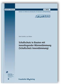 Schallschutz in Bauten mit innenliegender Wärmedämmung (Schallschutz Innendämmung). von Koehler,  Mark, Weber,  Lutz