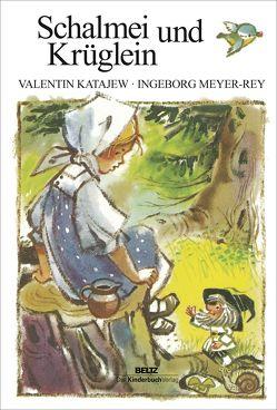 Schalmei und Krüglein von Katajew,  Valentin, Meyer-Rey,  Ingeborg