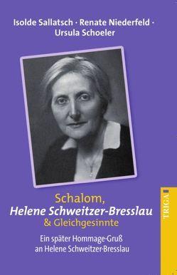 Schalom Helene Schweitzer-Bresslau & Gleichgesinnte von Niederfeld,  Renate, Sallatsch,  Isolde, Schoeler,  Ursula